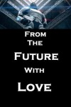 158533-from-the-future-with-love-0-230-0-345-crop
