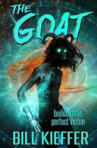 Cover: The Goat building the perfect victim by Bill Kieffer